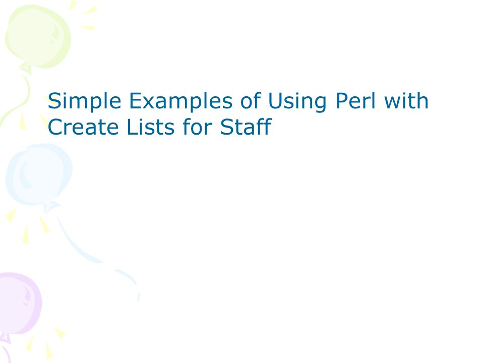 Simple Examples of Using Perl with Create Lists for Staff