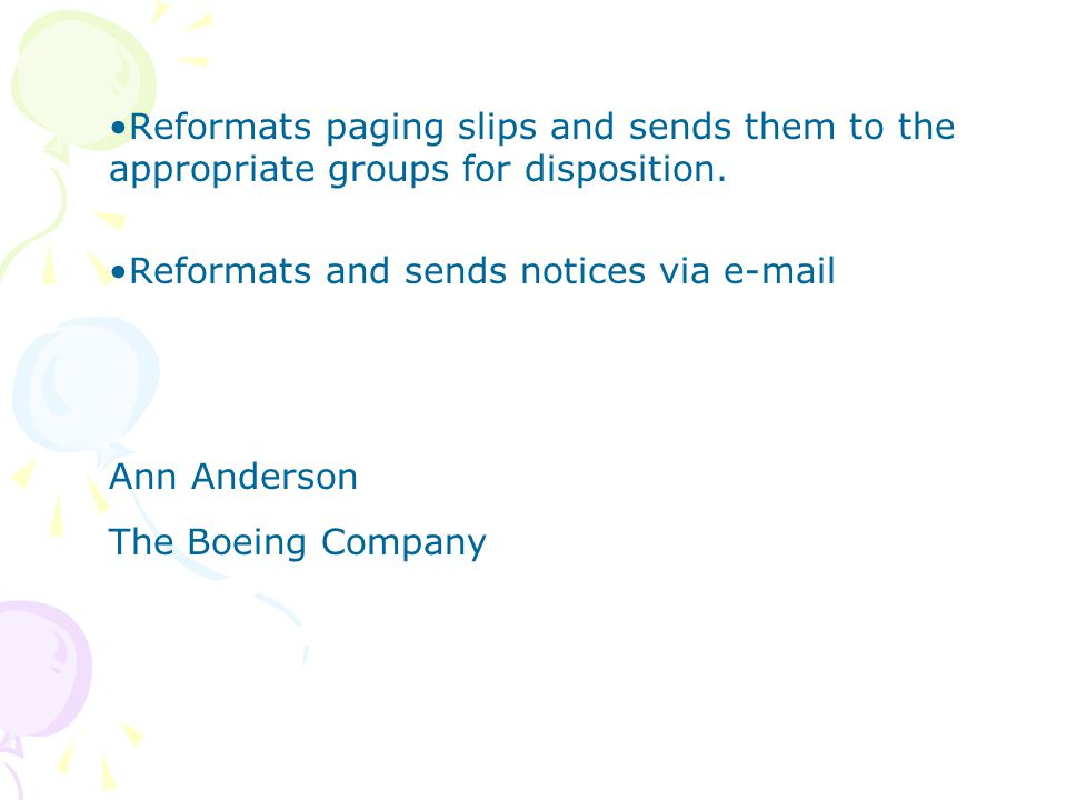 Reformats paging slips and sends them to the appropriate groups for disposition.