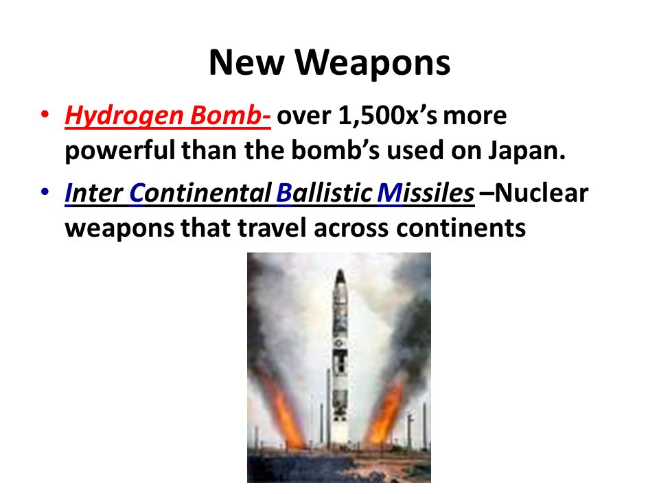 New Weapons Hydrogen Bomb- over 1,500x's more powerful than the bomb's used on Japan.