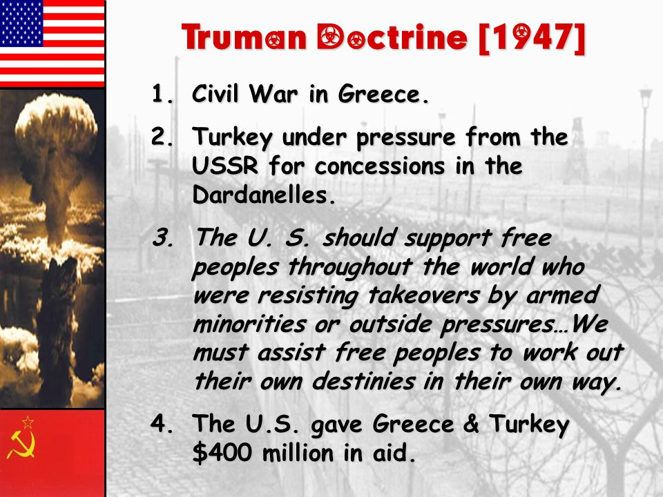 Truman Doctrine [1947] 1.Civil 1.Civil War in Greece.