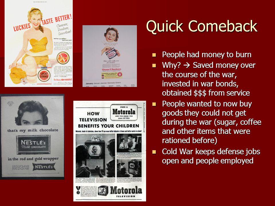 Quick Comeback People had money to burn People had money to burn Why.