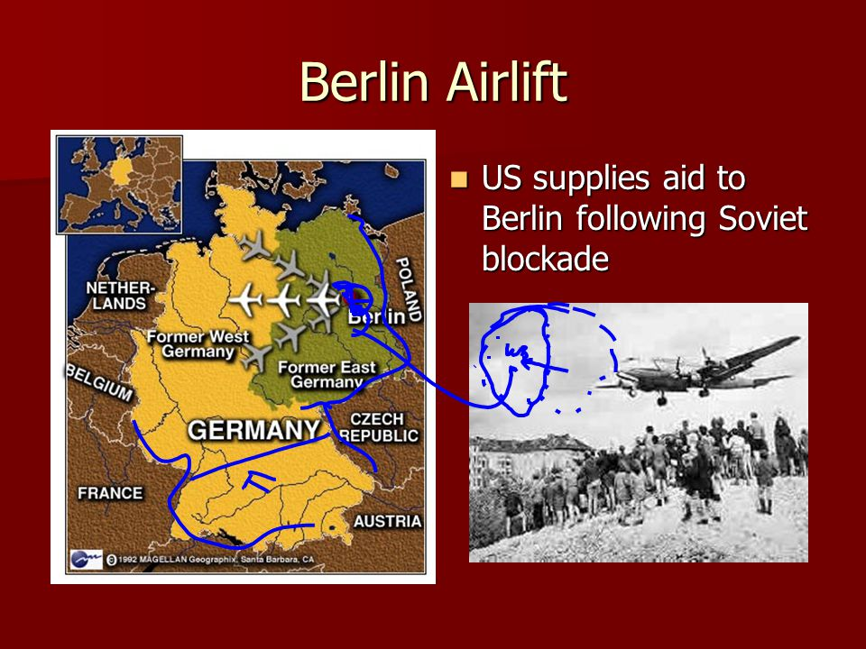 Berlin Airlift US supplies aid to Berlin following Soviet blockade US supplies aid to Berlin following Soviet blockade