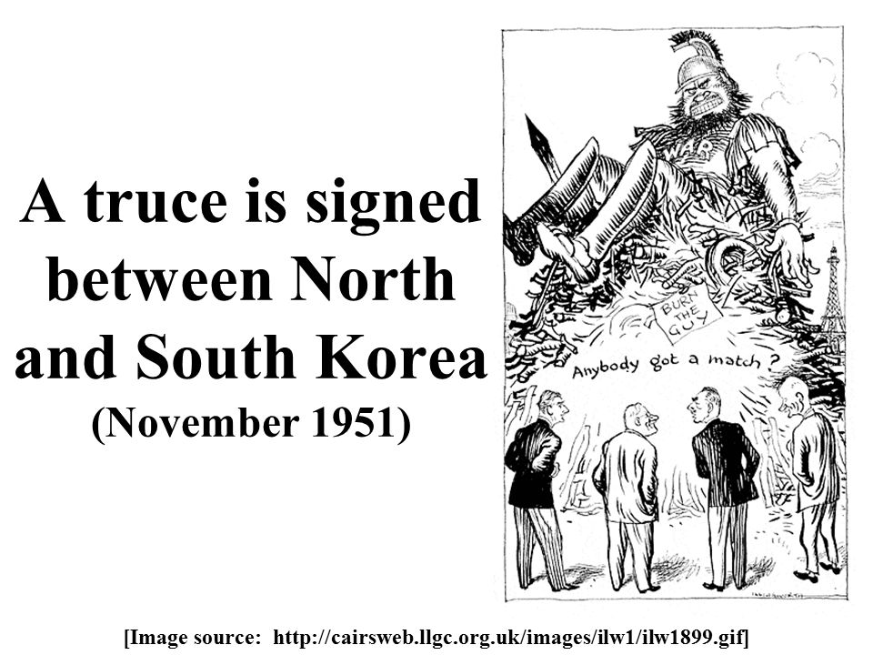 A truce is signed between North and South Korea (November 1951) [Image source: http://cairsweb.llgc.org.uk/images/ilw1/ilw1899.gif]