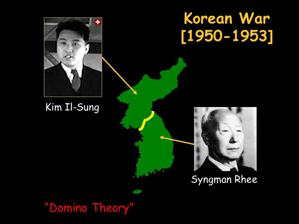 Korean War [1950-1953] Syngman Rhee Kim Il-Sung Domino Theory