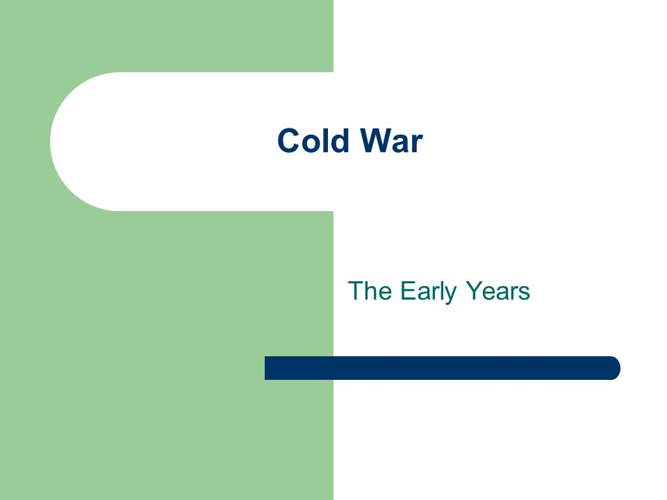 Cold War The Early Years