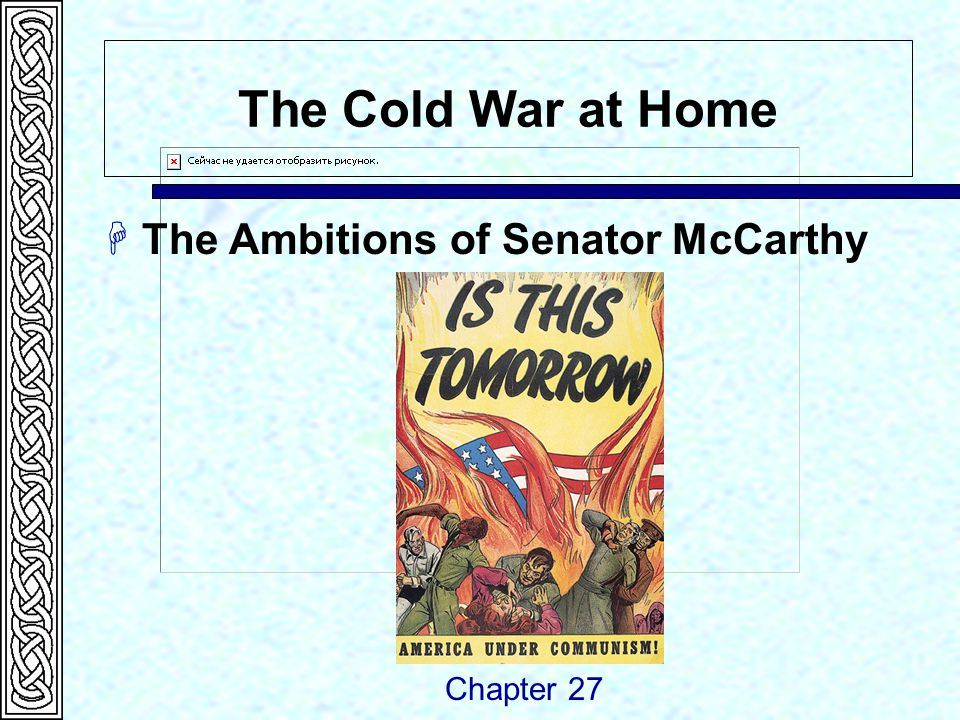 The Cold War at Home  The Ambitions of Senator McCarthy Chapter 27