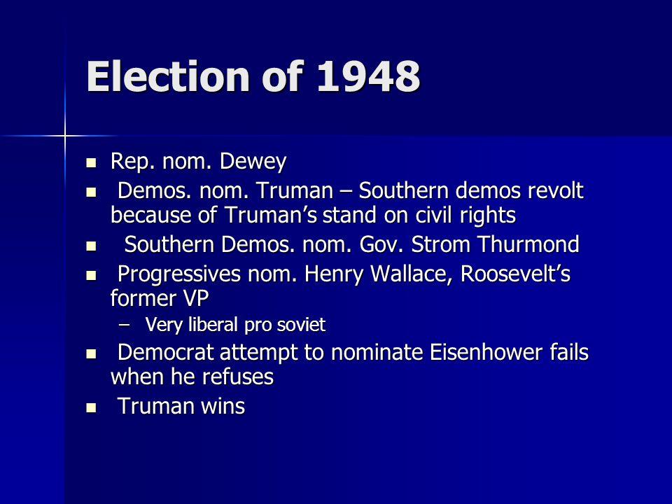 Election of 1948 Rep. nom. Dewey Rep. nom. Dewey Demos.