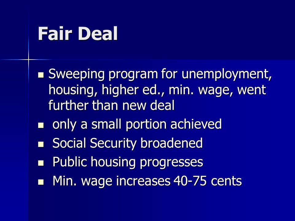 Fair Deal Sweeping program for unemployment, housing, higher ed., min.
