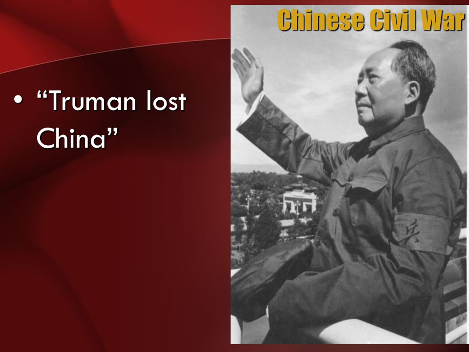 "Chinese Civil War ""Truman lost China""""Truman lost China"""