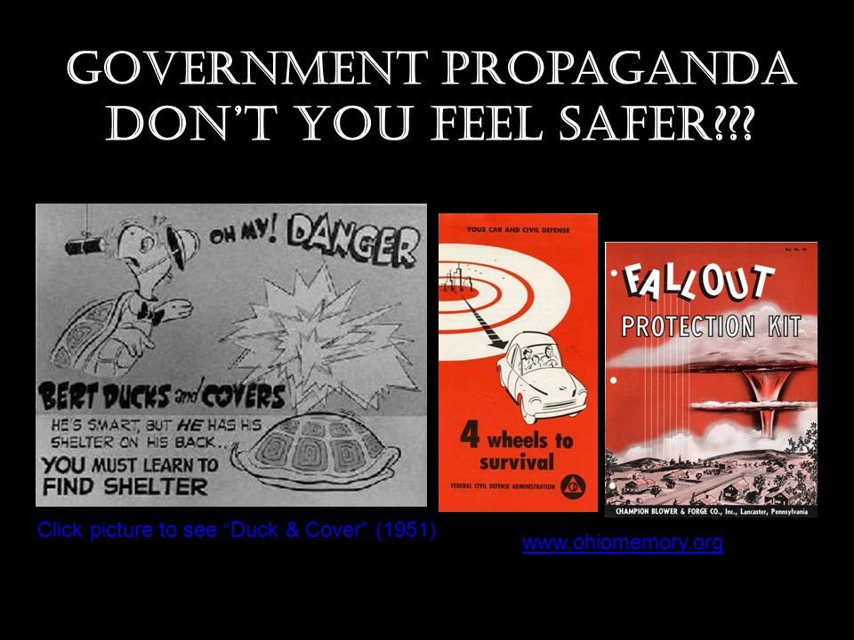 "Government Propaganda Don't you feel safer??? www.ohiomemory.org Click picture to see ""Duck & Cover"" (1951)"