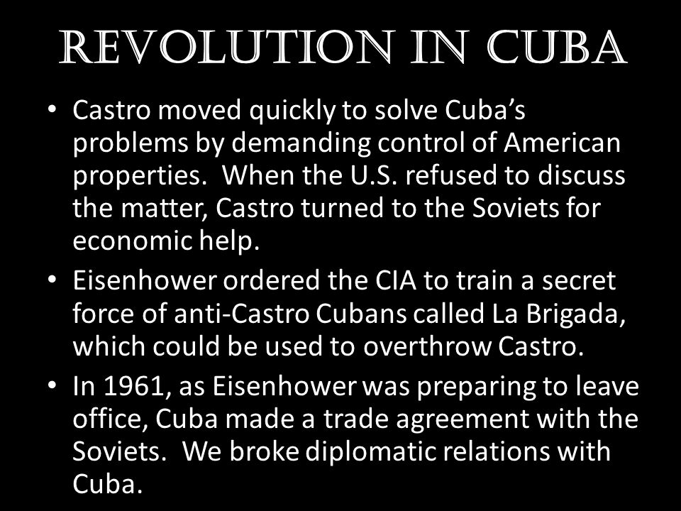 Revolution in Cuba Castro moved quickly to solve Cuba's problems by demanding control of American properties. When the U.S. refused to discuss the mat