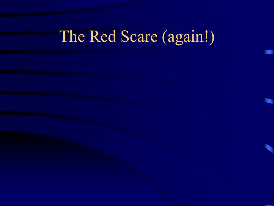 The Red Scare (again!)