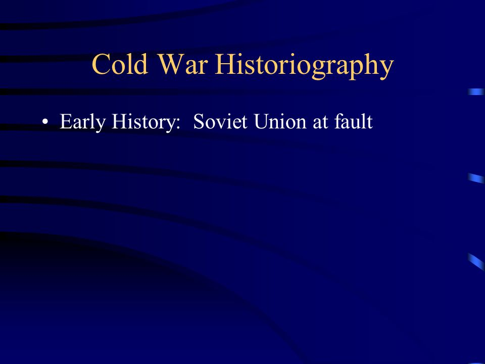 Early History: Soviet Union at fault
