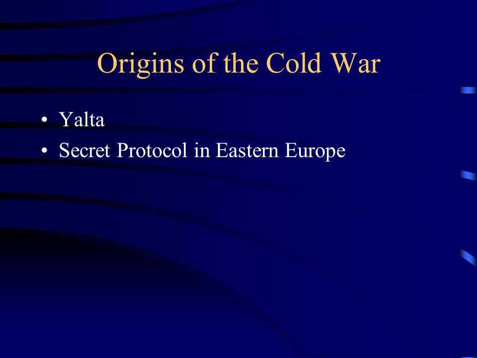 Origins of the Cold War Yalta Secret Protocol in Eastern Europe