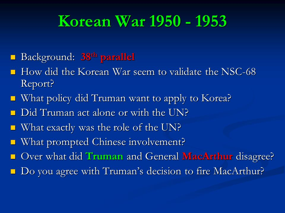 Background: 38 th parallel Background: 38 th parallel How did the Korean War seem to validate the NSC-68 Report.