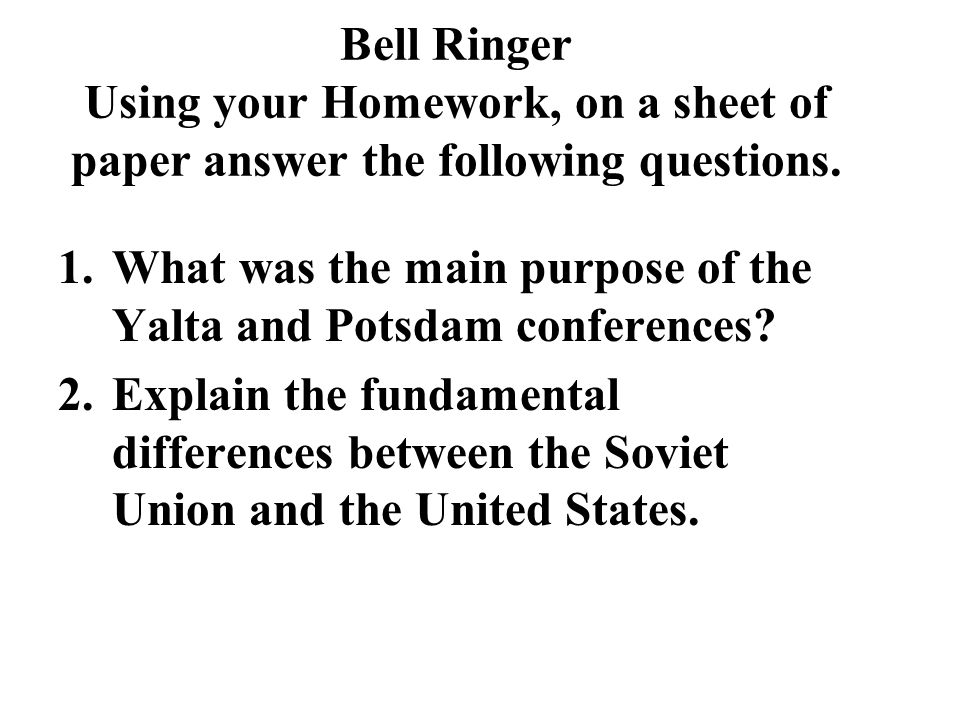 Bell Ringer Using your Homework, on a sheet of paper answer the following questions.