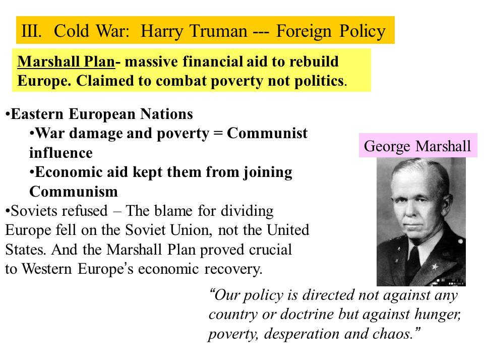 Marshall Plan- massive financial aid to rebuild Europe.