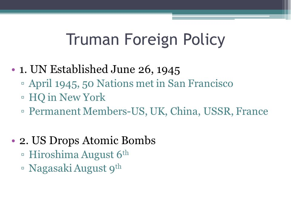 Truman Foreign Policy 1.