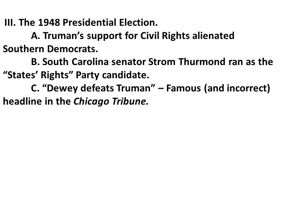 III. The 1948 Presidential Election. A.