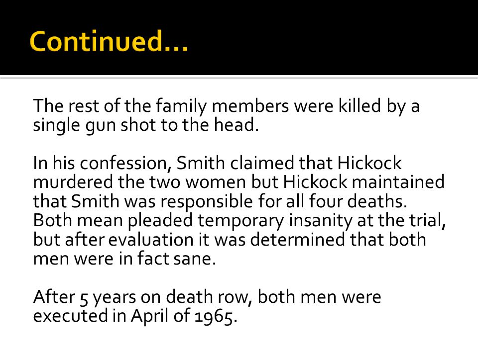 The rest of the family members were killed by a single gun shot to the head.