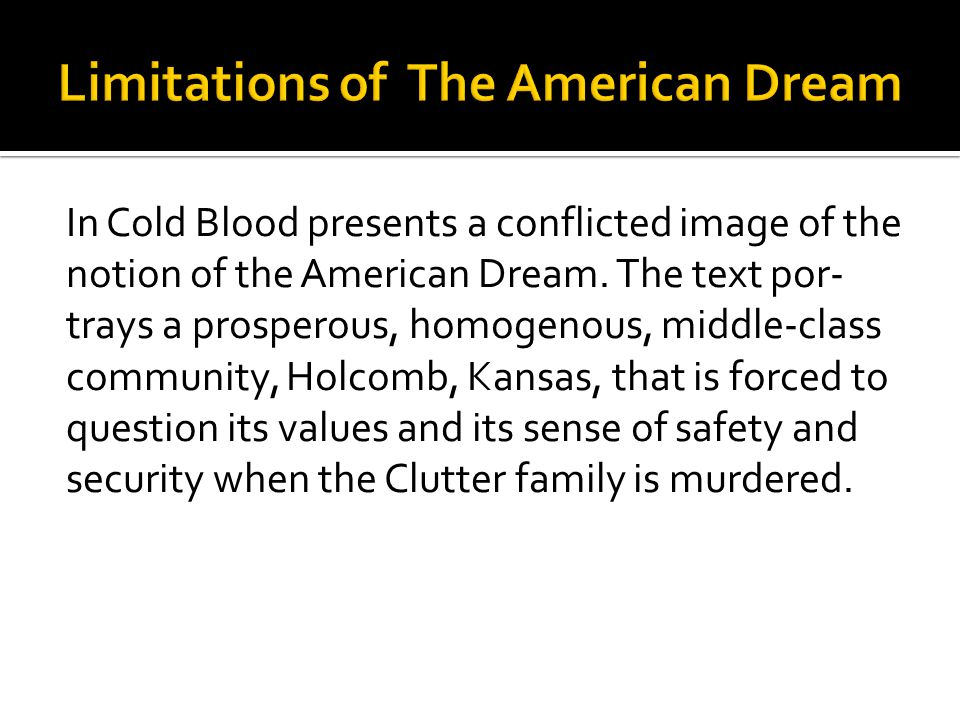 In Cold Blood presents a conflicted image of the notion of the American Dream.