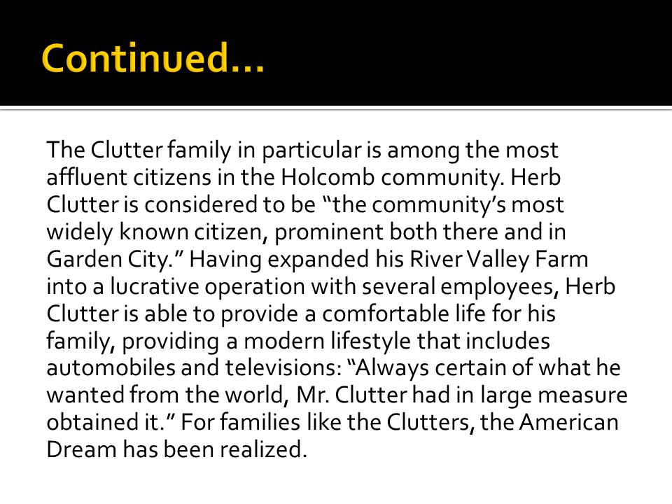 The Clutter family in particular is among the most affluent citizens in the Holcomb community.
