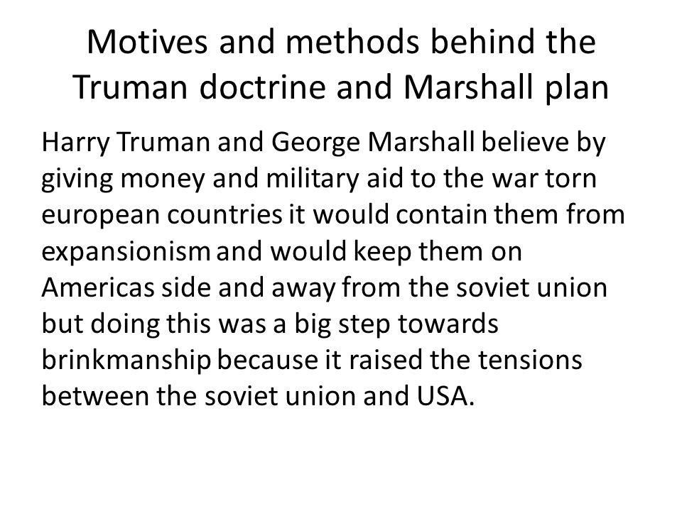 To what extent did ideological conflict affect international relations after WWII with reference to the Truman doctrine and Marshall plan The Truman doctrine and Marshall plan upset the soviet union because it made some of its closest neighbors turn against them.
