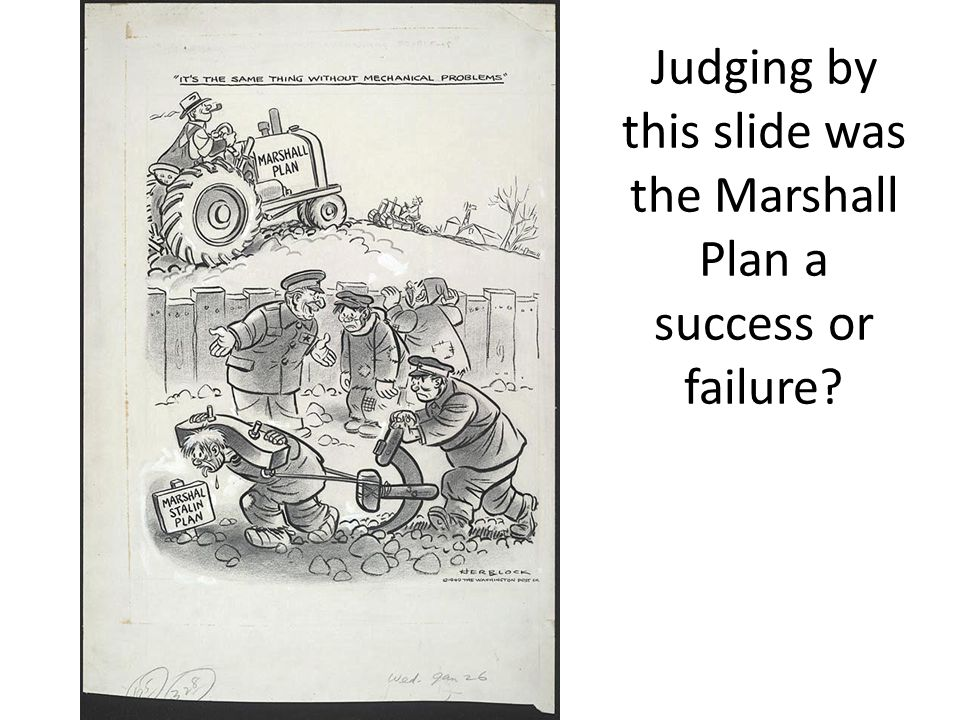 Judging by this slide was the Marshall Plan a success or failure