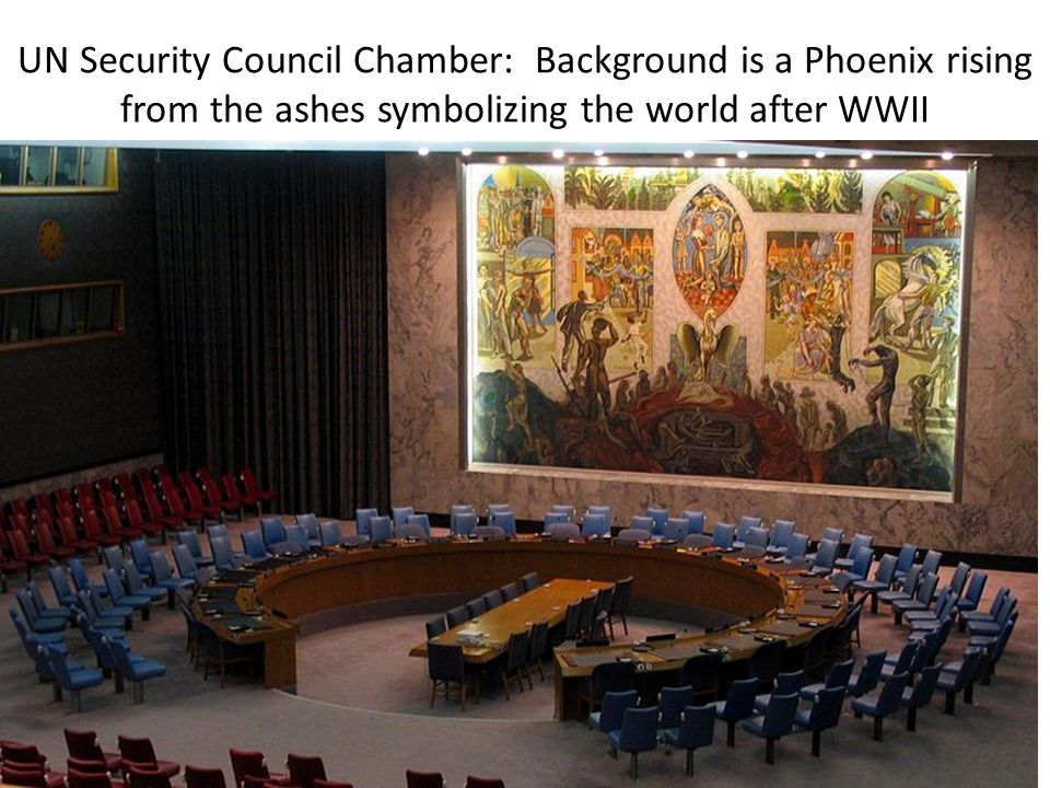 UN Security Council Chamber: Background is a Phoenix rising from the ashes symbolizing the world after WWII
