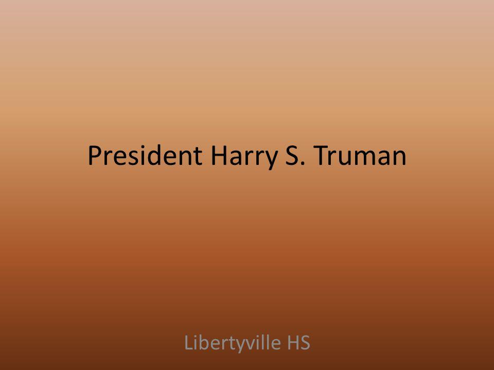 President Harry S. Truman Libertyville HS