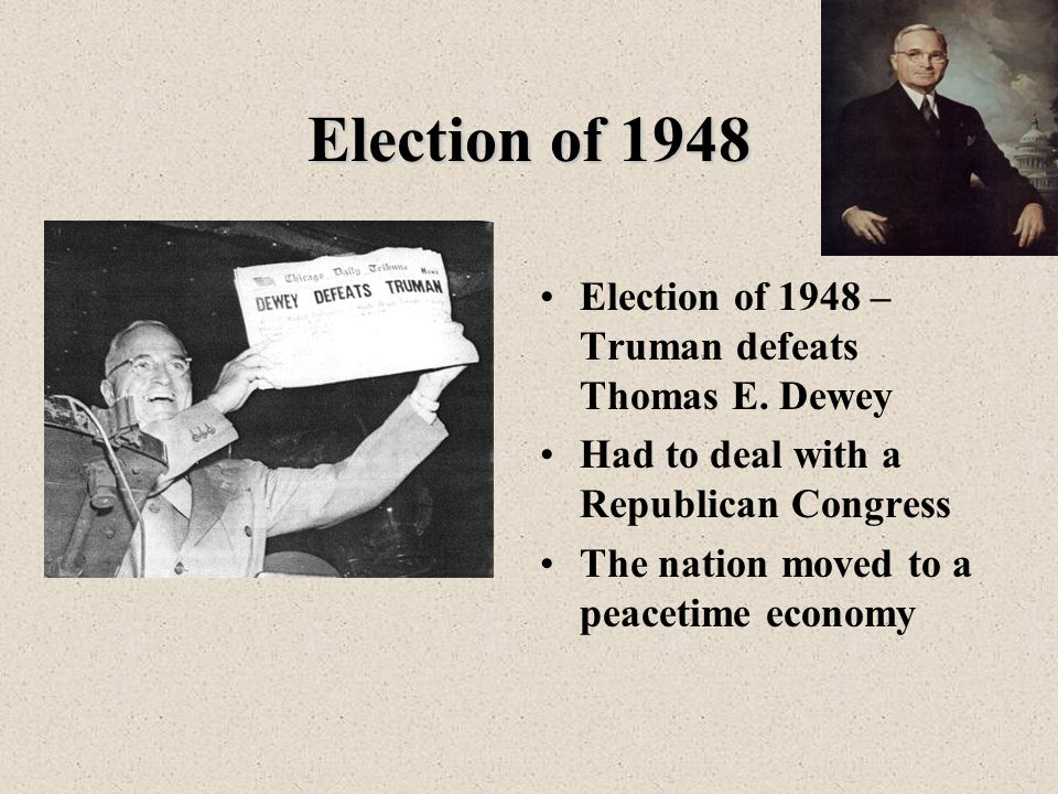 Election of 1948 Election of 1948 – Truman defeats Thomas E.
