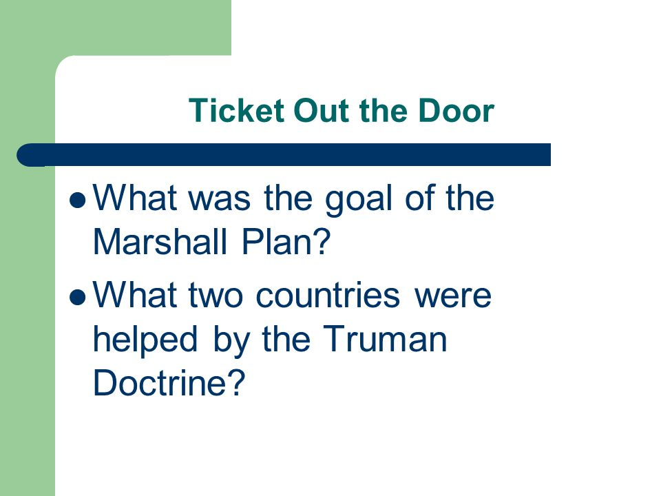 Ticket Out the Door What was the goal of the Marshall Plan.