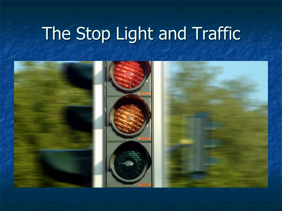 The Stop Light and Traffic