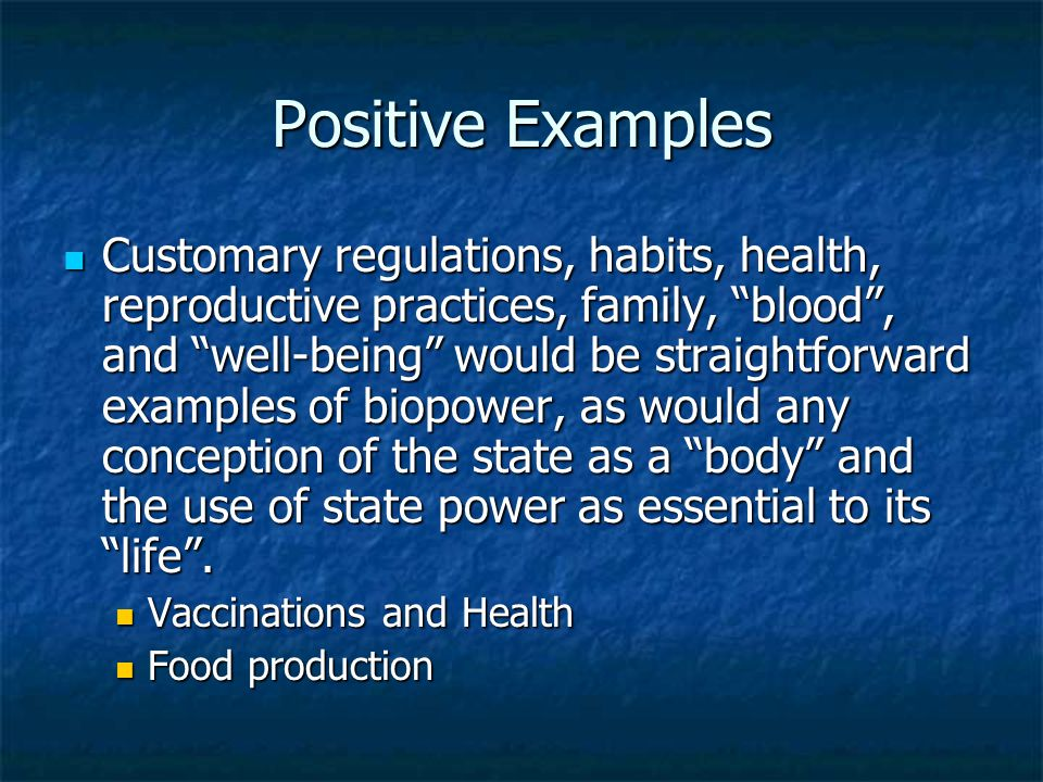 """Positive Examples Customary regulations, habits, health, reproductive practices, family, """"blood"""", and """"well-being"""" would be straightforward examples o"""