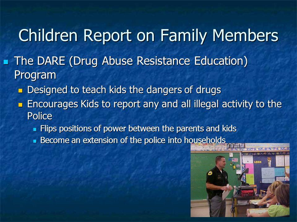 Children Report on Family Members The DARE (Drug Abuse Resistance Education) Program The DARE (Drug Abuse Resistance Education) Program Designed to te