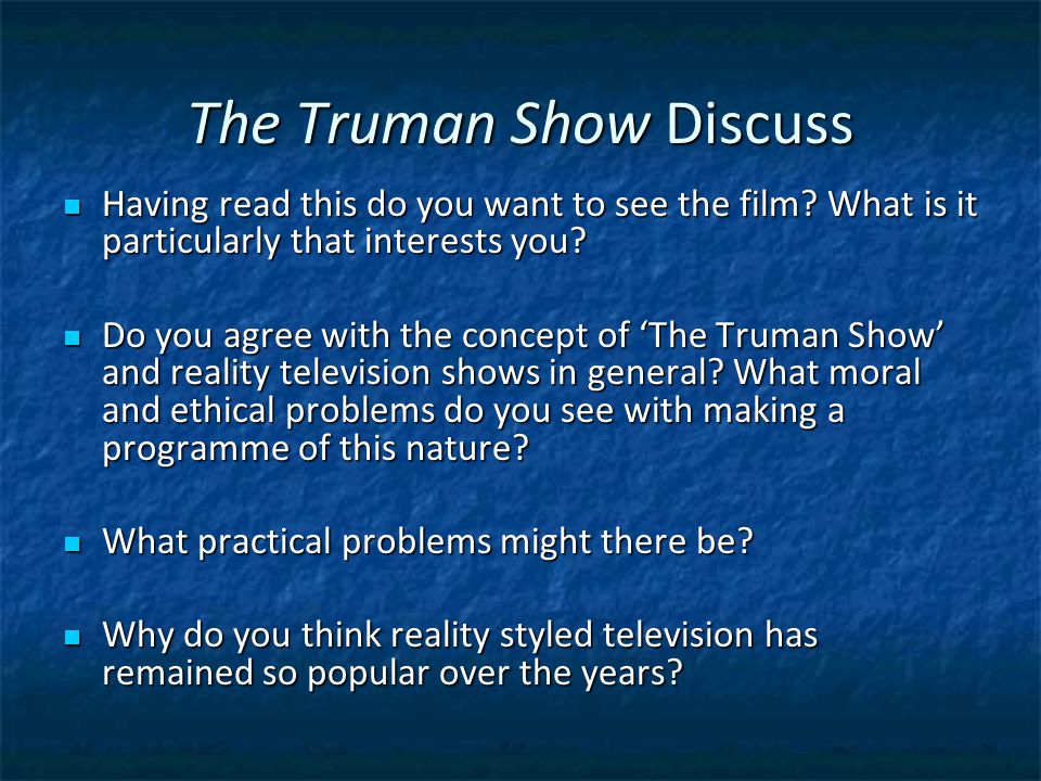 The Truman Show Discuss Having read this do you want to see the film.