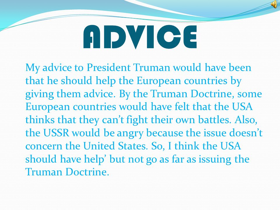 UNINTENDED CONSEQUENCES There was some criticism of the policy. Truman was accused of starting half a century of fear. It increased the tension betwee