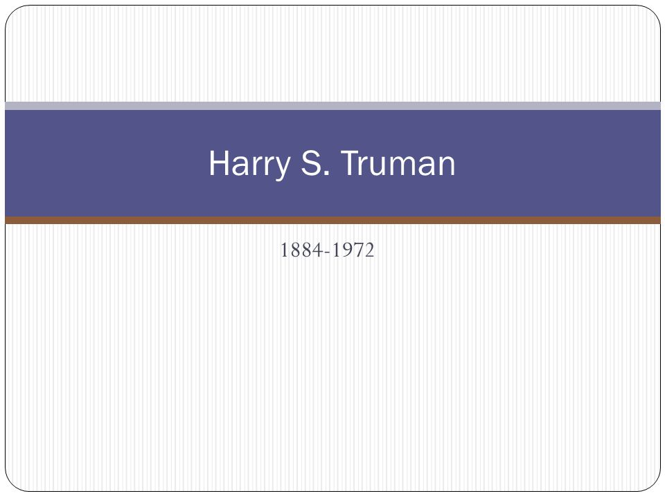 1884-1972 Harry S. Truman