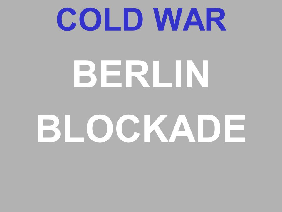 COLD WAR BERLIN BLOCKADE