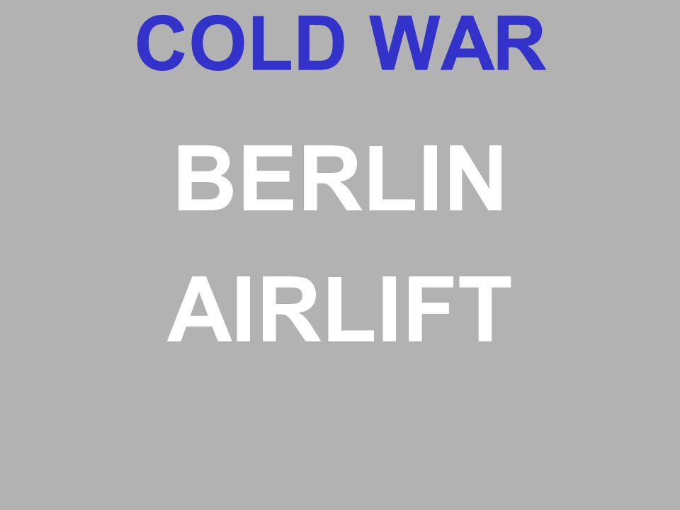 COLD WAR BERLIN AIRLIFT