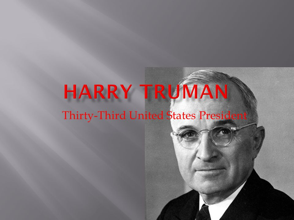 Truman was born in Lamar, Missouri, in 1884.