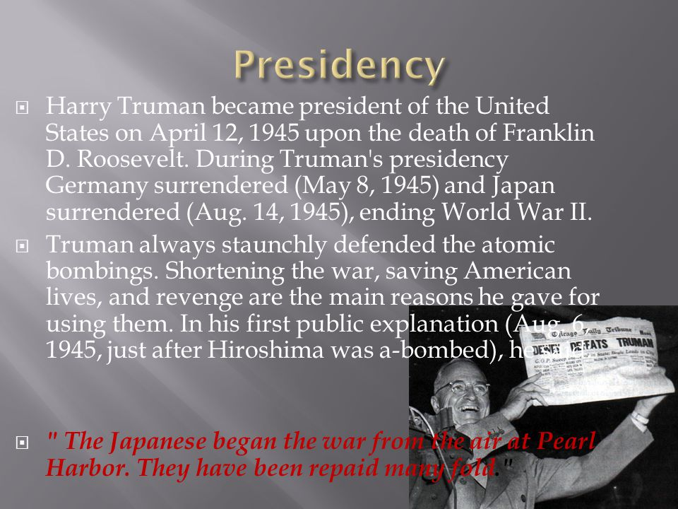  As President, Truman made some of the most crucial decisions in history.