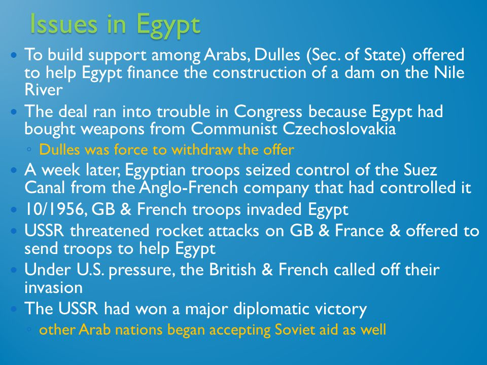Issues in Egypt To build support among Arabs, Dulles (Sec.