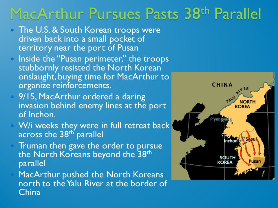 MacArthur Pursues Pasts 38 th Parallel The U.S.