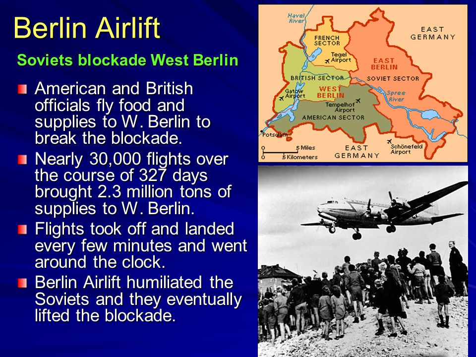 Berlin Airlift American and British officials fly food and supplies to W.