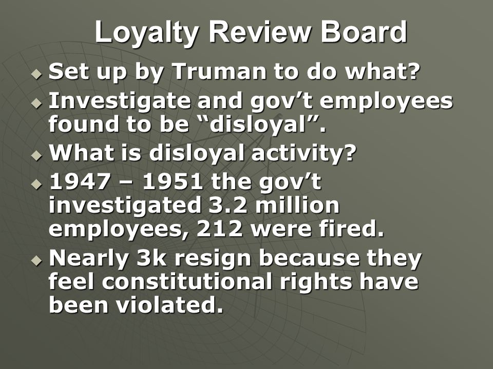 Loyalty Review Board  Set up by Truman to do what.