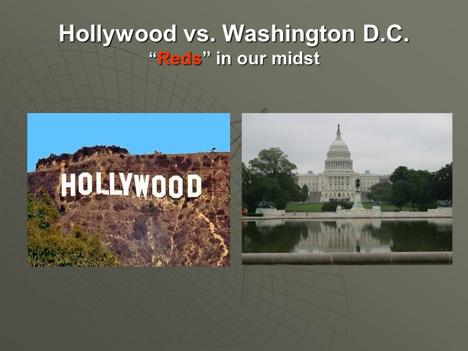 Hollywood vs. Washington D.C. Reds in our midst