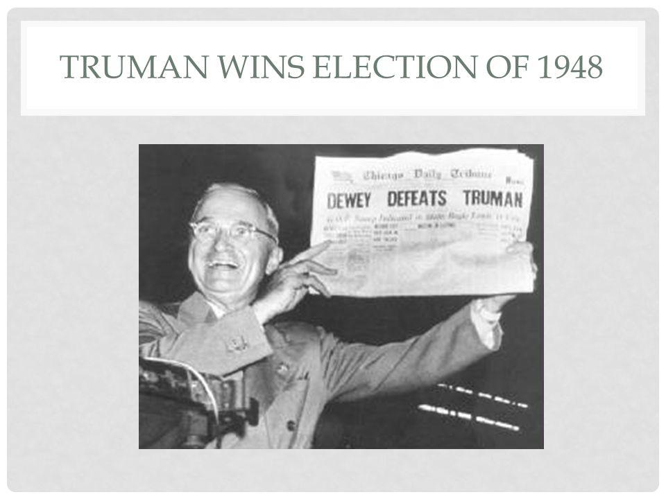 TRUMAN WINS ELECTION OF 1948