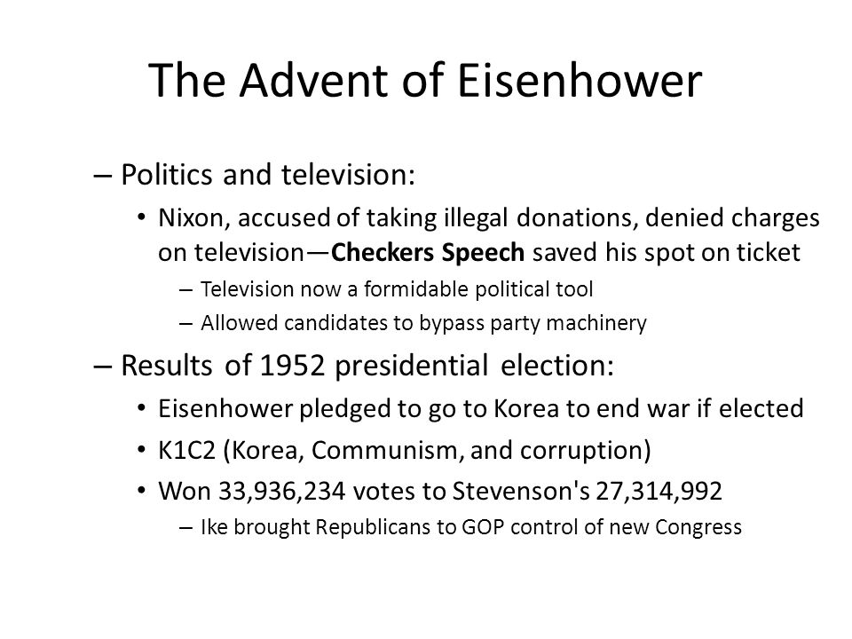 The Advent of Eisenhower – Politics and television: Nixon, accused of taking illegal donations, denied charges on television—Checkers Speech saved his