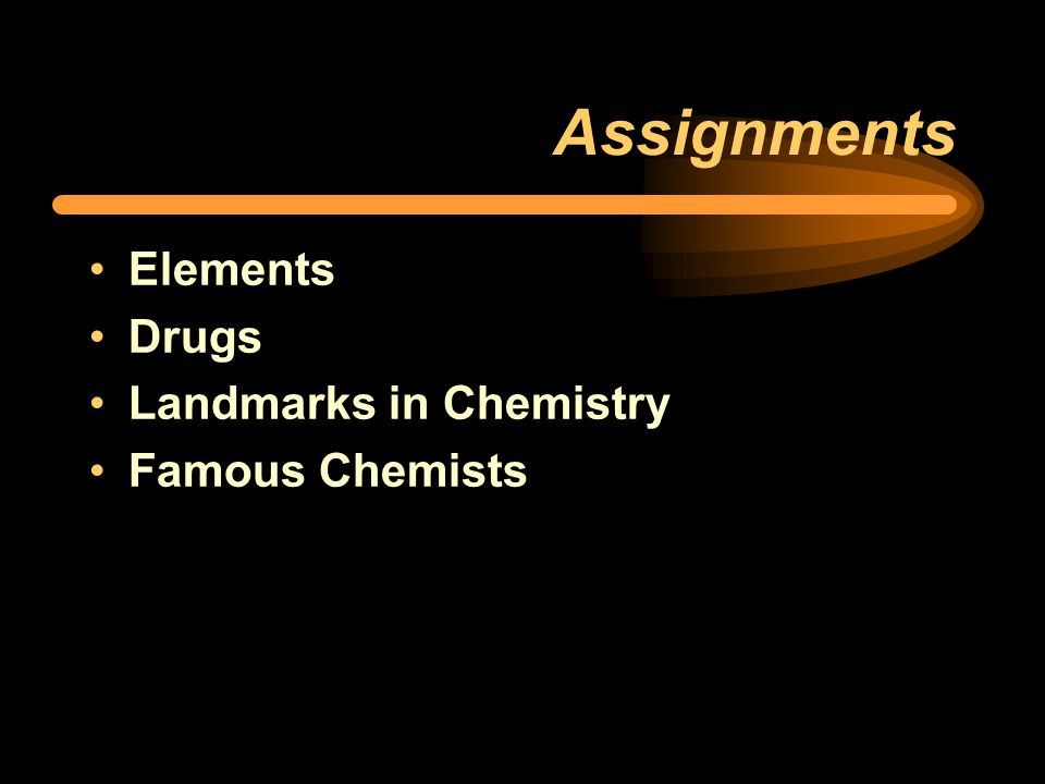 Assignments Elements Drugs Landmarks in Chemistry Famous Chemists